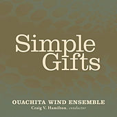 Play & Download Simple Gifts by Ouachita Baptist University Wind Ensemble | Napster