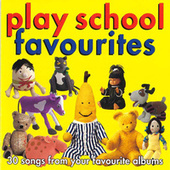 Play School: Favourites by Play School