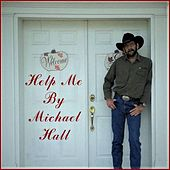 Help Me by Michael Hall