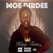 Play & Download King Tutu by Moe Dirdee | Napster