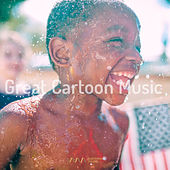 Play & Download Great Cartoon Music by Various Artists | Napster