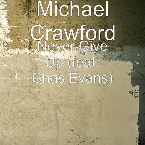 Never Give Up (feat. Chas Evans) by Michael Crawford