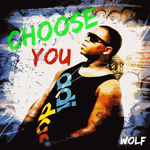 Play & Download Choose You by Wolf | Napster