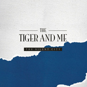 Play & Download The Silent City by The Tiger and Me | Napster