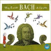 Play & Download My First Bach Album by Various Artists | Napster
