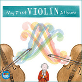 Play & Download My First Violin Album by Various Artists | Napster