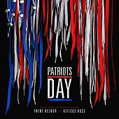 Play & Download Patriots Day (Original Motion Picture Soundtrack) by Atticus Ross | Napster