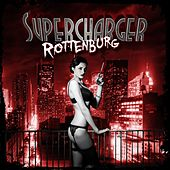 Play & Download Rottenburg by Supercharger | Napster