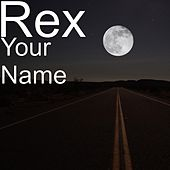 Play & Download Your Name by Rex | Napster