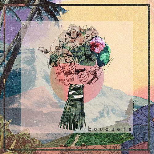 Play & Download Bouquets (feat. Atwood) by Griffin | Napster