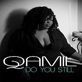 Do You Still by Qamil