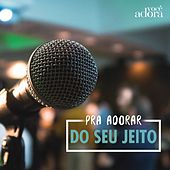 Play & Download Pra Adorar do Seu Jeito by Various Artists | Napster