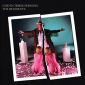 Play & Download God in Three Persons by The Residents | Napster