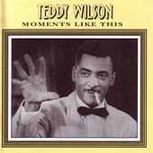 Play & Download Moments Like This by Teddy Wilson | Napster