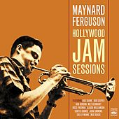 Hollywood Jam Sessions by Maynard Ferguson