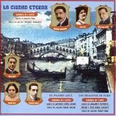 Play & Download La Ciudad Eterna / El Pajaro Azul / Los Dragones De Paris by Various Artists | Napster