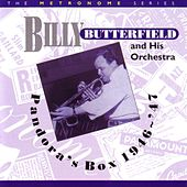 Play & Download Pandora's Box 1946 - '47 by Billy Butterfield | Napster