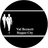 Play & Download Reggae City by Val Bennett | Napster