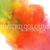 Play & Download United Colours Electronica, Vol. 1 by Various Artists   Napster