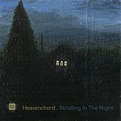 Play & Download Strolling in the Night by Heavenchord | Napster