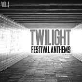 Twilight Festival Anthems, Vol. 1 by Various Artists
