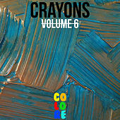 Play & Download Crayons, Vol. 6 by Various Artists | Napster