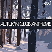 Play & Download Autumn Club Anthems, Vol. 1 by Various Artists | Napster