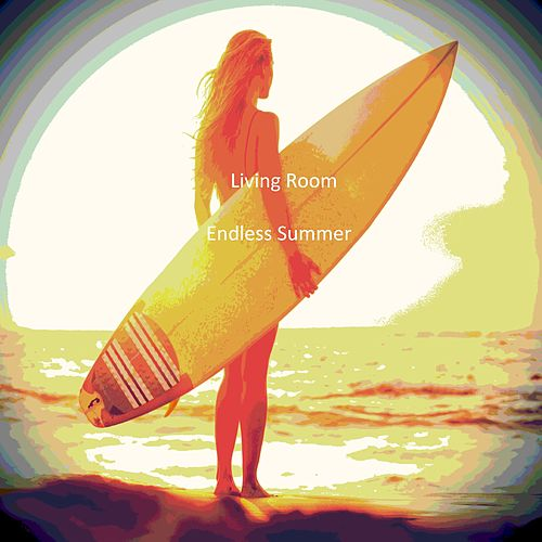 Play & Download Endless Summer by Living Room | Napster