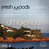 Fresh Moods Pres. Ambience, Vol. 4 by Various Artists