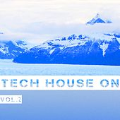 Tech House On, Vol. 2 by Various Artists