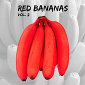 Play & Download Red Bananas, Vol. 2 by Various Artists | Napster