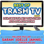 Best of Trash TV 2017 - Der Sampler mit den Stars aus dem Fernsehn powered by Xtreme Sound by Various Artists