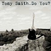 Do You? by Tony Smith