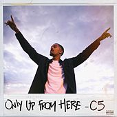 Play & Download Only up from Here by C5 | Napster