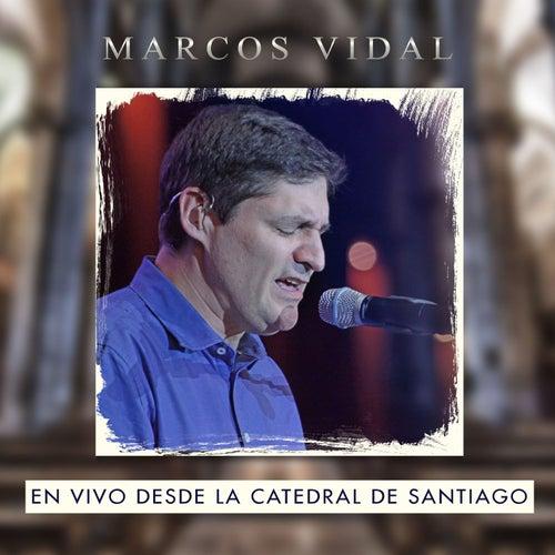 Play & Download Catedral de Santiago (En Vivo) by Marcos Vidal | Napster