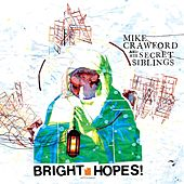 Bright Hopes! by Mike Crawford