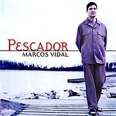 Play & Download Pescador by Marcos Vidal | Napster