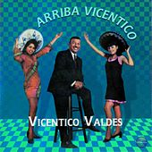 Play & Download Arriba Vicentico by Vicentico Valdes | Napster
