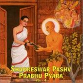 Play & Download Shankheswar Pashv Prabhu Pyara, Vol. 4 by Various Artists | Napster