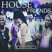 House Friends, Vol. 2 (House For You And Your Best Friends) by Various Artists