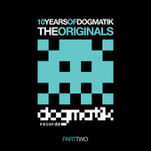 10 Years Of Dogmatik - Originals Part 2 by Various Artists