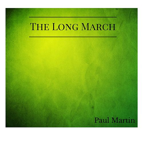 Play & Download The Long March by Paul Martin | Napster