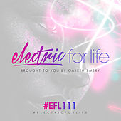 Electric For Life Episode 111 by Various Artists