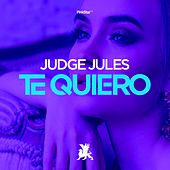 Play & Download Te Quiero by Judge Jules | Napster