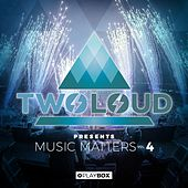 twoloud presents MUSIC MATTERS, Vol. 4 by Various Artists