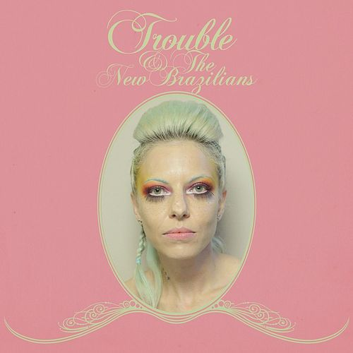 Trouble and the New Brazilians by Trouble