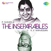 The Inseparables (P. Susheela and K. V. Mahadevan) by P. Susheela