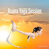 Asana - Yoga Session, Vol. 1 (Music for Body & Mind) by Various Artists