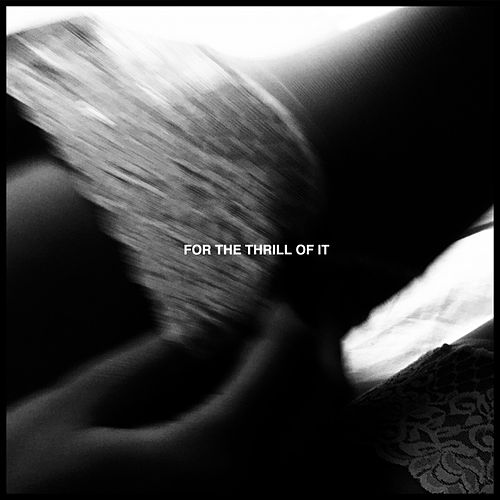 For the Thrill of It de Counterfeit (UK)