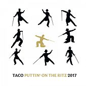 Puttin' on the Ritz 2017 von Taco